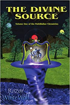 The Divine Source: Volume One of the PathWalker Chronicles