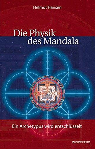 Die Physik des Mandala: Ein Archetypus wird entschlüsselt