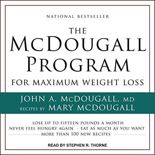 The McDougall Program for Maximum Weight Loss by Tantor Audio