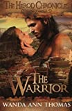 img - for The Warrior (The Herod Chronicles) book / textbook / text book