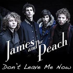 Amazon Com Don T Leave Me Now James And The Peach Mp3