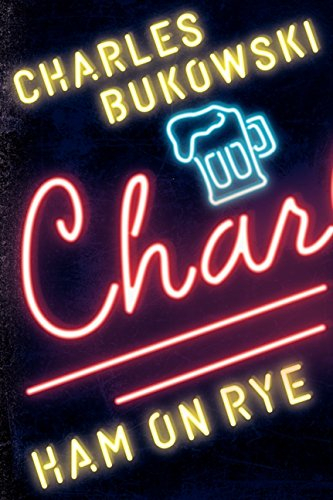 Ham on Rye: A Novel [Charles Bukowski] (Tapa Blanda)
