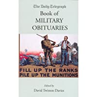 The Daily Telegraph Book Of Military Obituaries