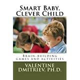 Smart Baby, Clever Child: Brain-building games and activities