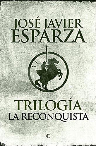 Reconquista Historia de José Javier Esparza 16 sep 2014 Tapa blanda: Amazon.es: Libros