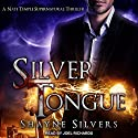 Silver Tongue: The Temple Chronicles, Book 4 Audiobook by Shayne Silvers Narrated by Joel Richards