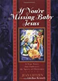If You're Missing Baby Jesus: A True Story that Embraces the Spirit of Christmas