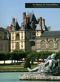 Le château de Fontainebleau par Xavier Salmon