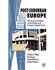 Post-Suburban Europe: Planning and Politics at the Margins of Europe's Capital Cities