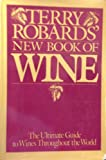 Terry Robards' New Book of Wine, Terry Robards, 039912909X