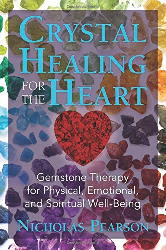 - Crystal Healing for the Heart: Gemstone Therapy for Physical, Emotional, and Spiritual Well-Being
