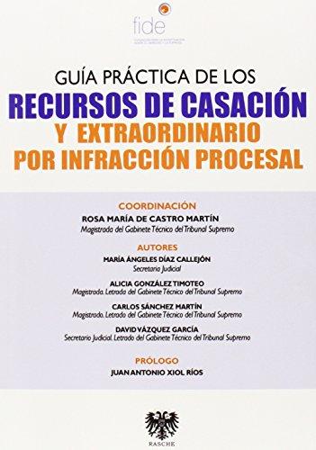 Descargar Libro Guía Práctica De Los Recursos De Casación Y Extraordinario Por Infracción Procesal Vv.aa.