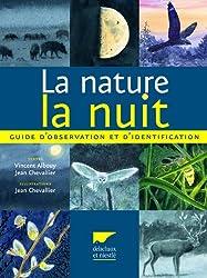La nature la nuit : Guide d'observation et d'identification