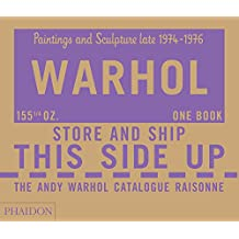The Andy Warhol Catalogue Raisonné: Paintings and Sculpture late 1974-1976: Volume Four