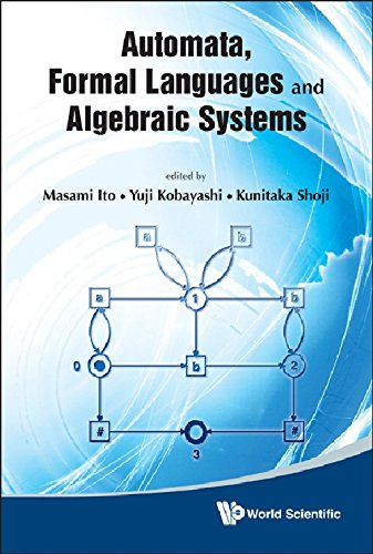 Automata, Formal Languages and Algebraic Systems