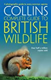 Collins Complete Guide - British Wildlife: A photographic guide