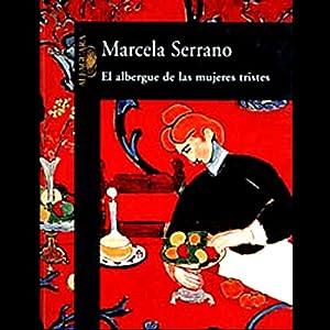 El Albergue de Las Mujeres Tristes (Texto Completo) Audiobook