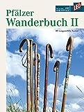 Pfälzer Wanderbuch 2 - 40 ausgewählte Touren