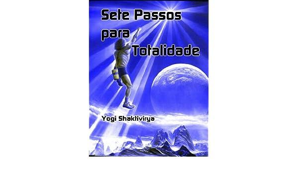 Amazon.com: Sete Passos para Totalidade Seu Guia de Bliss ...