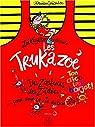 Zoé Kézako : Les Trukazoé : Pour voir la vie du bon côté ! par Saüquère-Hubert