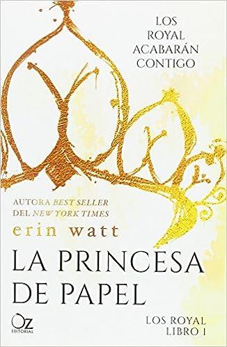 La princesa de papel: Amazon.es: Watt, Erin, Arteaga, Tamara ...