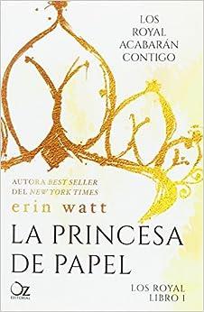 La princesa de papel: Amazon.es: Watt, Erin, Arteaga
