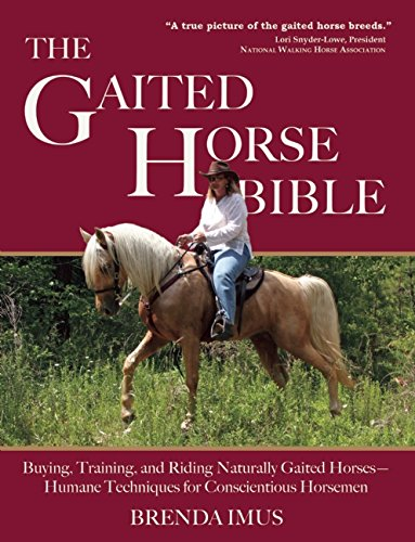 - The Gaited Horse Bible: Training & Riding Naturally Gaited Horses