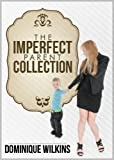 The Imperfect Parent Collection: A Short Story Collection