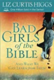 img - for Bad Girls of the Bible: And What We Can Learn from Them book / textbook / text book