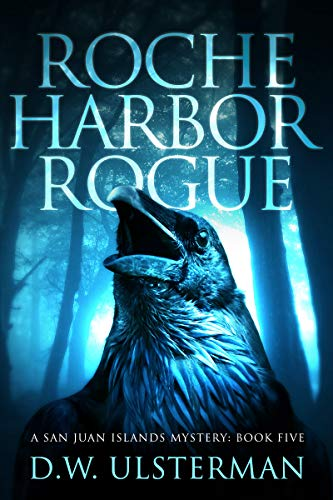 Roche Harbor Rogue (San Juan Islands Mystery Book 5) by [Ulsterman, D.W.]