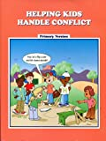 Helping Kids Handle Conflicts, Pat Huggins and Lorraine Shakarian, 1570352003