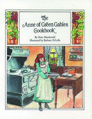 The Anne of Green Gables Cookbook (Anne Of Green Gables Oxford)