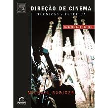 Direção De Cinema. Técnicas E Estética