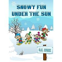 Children's book: Snowy Fun under the Sun (Bedtime stories book series for children 7)