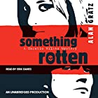 Something Rotten  Audiobook by Alan Gratz Narrated by Erik Davies