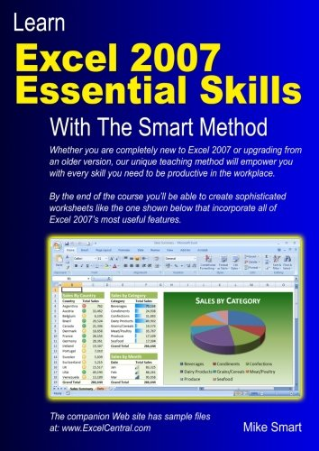 Learn Excel 2007 Essential Skills with The Smart Method: Courseware tutorial for self-instruction to beginner and interm