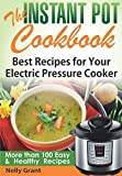 The Instant Pot Cookbook: Best Recipes for Your Electric Pressure Cooker (Instant Pot Recipes)