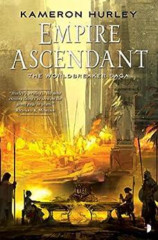 Empire Ascendant: Worldbreaker Saga #2 by [Hurley, Kameron]