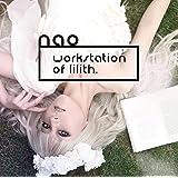 「nao 6th workstation of Lilith.」 / nao