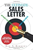 img - for The Ultimate Sales Letter: Attract New Customers. Boost Your Sales by Kennedy, Dan S.(February 20, 2006) Paperback book / textbook / text book