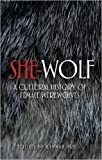 She-wolf: A cultural history of female werewolves