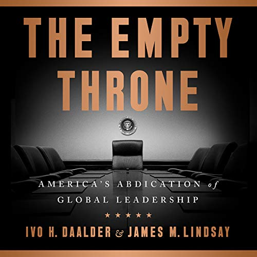 The Empty Throne: America's Abdication of Global Leadership