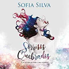 Sorrisos Quebrados Audiobook by Sofia Silva Narrated by Luciane Romanovski, Adriano Fragalá