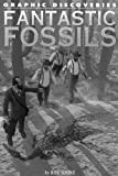 Fantastic Fossils, Rob Shone, 1404295917
