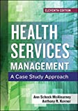 Health Services Management: A Case Study Approach, Eleventh Edition