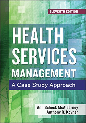 Health Services Management: A Case Study Approach, Eleventh Edition (AUPHA/HAP Book)