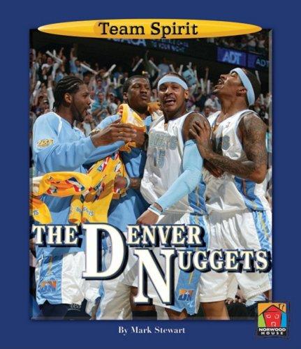 Download The Denver Nuggets (Team Spirit (Norwood)) pdf epub