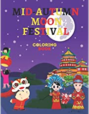 Mid-Autumn Moon Festival Coloring Book for children's 4-12 ages: many designs about chinese culture for kids to color (moon festival lanterns)