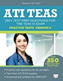 ATI TEAS Practice Tests Version 6: 350+ Test Prep Questions for the TEAS VI Exam