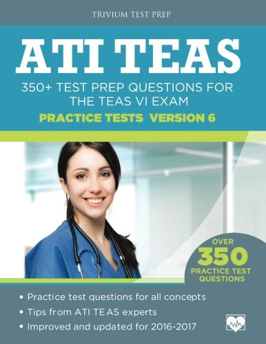 Ati Teas Practice Tests Version 6  350  Test Prep Questions For The Teas Vi Exam